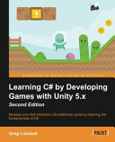 Learning C  by Developing Games with Unity 5  X Second Edition