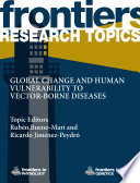 Global change and human vulnerability to vector borne diseases