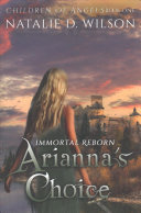Immortal Reborn   Arianna s Choice