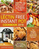 The Lectin Free Instant Pot Cookbook 2018