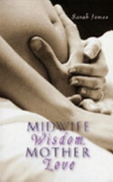 Midwife Wisdom  Mother Love