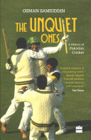 The Unquiet Ones: A History Of Pakistan Cricket : to watch, but is at a...