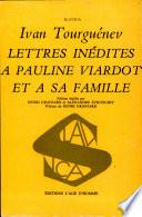 Lettres in  dit  s de Tourgu  nev    Pauline Viardot et sa famille