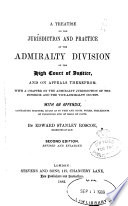 A Treatise on the Jurisdiction and Practice of the Admiralty Division of the High Court of Justice