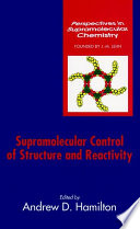 Supramolecular Control of Structure and Reactivity