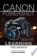 Canon Powershot Sx50 Hs  Learning the Basics