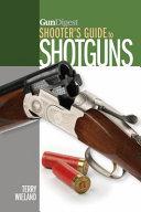 Gun Digest Shooter S Guide To Shotguns