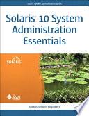 Solaris 10 System Administration Essentials
