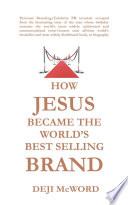 HOW JESUS BECAME THE WORLD S BEST SELLING BRAND
