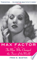 Max Factor A Hollywood Cosmetics Empire Is Told