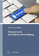 Podcasts in der betrieblichen Weiterbildung