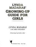 Lynda Madaras  growing up guide for girls