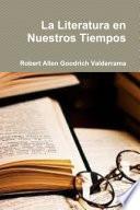 La Literatura en Nuestros Tiempos
