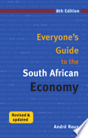 Everyone s Guide to the South African Economy
