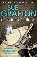 O Is For Outlaw  A Kinsey Millhone Novel 15