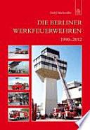Die Berliner Werkfeuerwehren 1990 2012