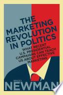 The Marketing Revolution in Politics