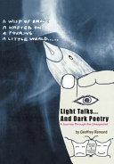 Light Talks     and Dark Poetry