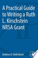 A Practical Guide to Writing a Ruth L  Kirschstein NRSA Grant