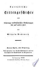 Europaeische Sittengeschichte vom ursprunge Volksthuemlicher Gestaltungen bis auf unsere Zeit