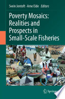 Poverty Mosaics  Realities and Prospects in Small Scale Fisheries
