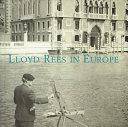 Lloyd Rees in Europe