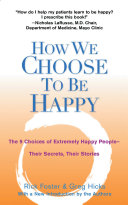 How We Choose to be Happy Their Own Personal Definition Of Happiness And