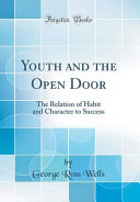 Youth And The Open Door : habit and character to success tife...