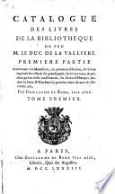 Catalogue des livres de la biblioth  que de feu M  le duc de La Valli  re
