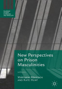 New Perspectives on Prison Masculinities