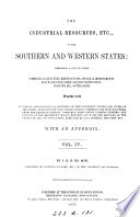 the insudtrial resources  etc   of hte southern and western states embracing a view of their commerce  agriculture  manufactures  internal improvements  slave and free labor  slavery institutions  products  etc   of the south  Book PDF