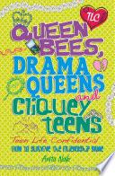 Teen Life Confidential  Queen Bees  Drama Queens   Cliquey Teens