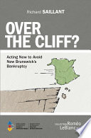 Over the Cliff? A Compelling Account Of New Brunswick S Perilous