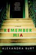 Remember Mia : is a riveting psychological suspense, exploring what happens...