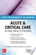 ACUTE   CRITICAL CARE NURSE PRACTITIONER  CASES IN DIAGNOSTIC REASONING