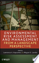 Environmental Risk Assessment and Management from a Landscape Perspective