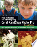 Photo Restoration and Retouching Using Corel PaintShop Photo Pro  Second Edition