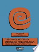 Clasificaci  n mexicana de actividades y productos  CMAP   Cat  logo de productos y materias primas  Subsector 38  Productos met  licos  maquinaria y equipo  incluye instrumentos quir  rgicos y de precisi  n  Censos Econ  micos 1994