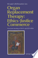 Organ Replacement Therapy Ethics Justice Commerce