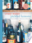 Crazy Water  Pickled Lemons : north africa, diana henry has gathered together dishes...