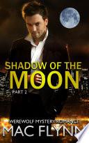 Shadow of the Moon  2  Werewolf Shifter Romance