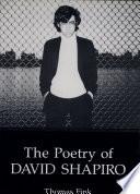 The Poetry of David Shapiro Shapiro An Emerging Voice In American