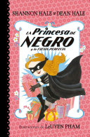La Princesa de Negro Y La Fiesta Perfecta  La Princesa de Negro 2  The Princess in Black and the Perfect Princess Party  the Princess in Black  Book 2