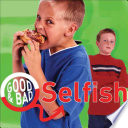 Selfish : questions for a discussion of what selfishness feels...
