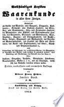 Vollständiges Lexicon der Waarenkunde in allen ihren zweigen ... Dritte, ... vermehrte Auflage