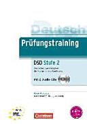 Prüfungstraining DaF B2-C1. Deutsches Sprachdiplom der Kultusministerkonferenz (DSD). Übungsbuch mit CDs