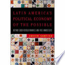 Latin America s Political Economy of the Possible