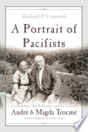 A Portrait of Pacifists Le Chambon, the Holocaust, and the Lives of André and Magda Trocmé