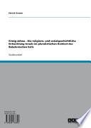 Einzig Jahwe   Die religions  und sozialgeschichtliche Entwicklung Israels im pluralistischen Kontext des Babylonischen Exils