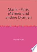 Marie   Paris  M  nner und andere Dramen